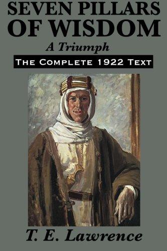 9781617201837: Seven Pillars of Wisdom: A Triumph: The Complete 1922 Text