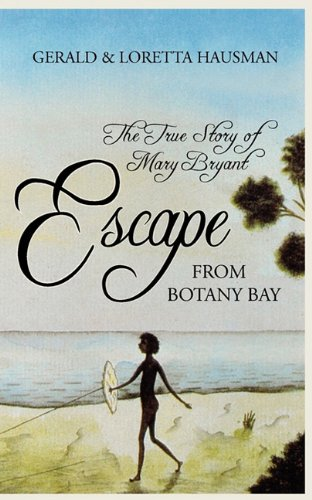 9781617202001: Escape From Botany Bay: The True Story of Mary Bryant