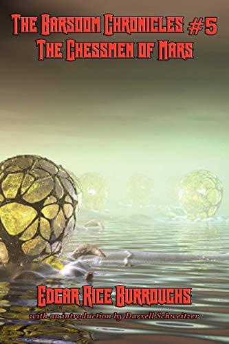 The Barsoom Chronicles #5 The Chessmen of: Edgar Rice Burroughs