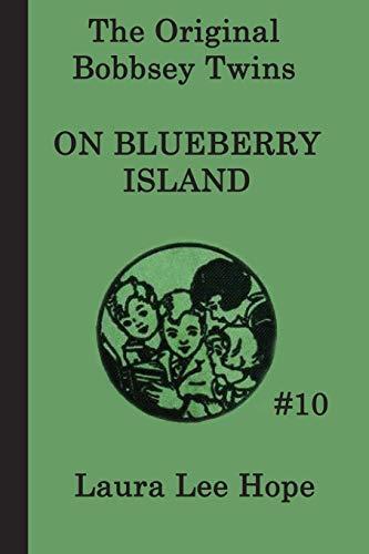 9781617203091: The Bobbsey Twins on Blueberry Island (The Original Bobbsey Twins) (Volume 10)