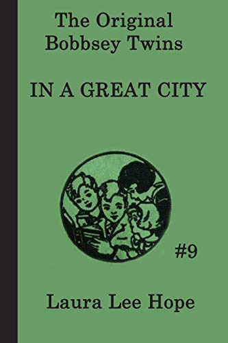 9781617203121: The Bobbsey Twins In a Great City (The Original Bobbsey Twins) (Volume 9)