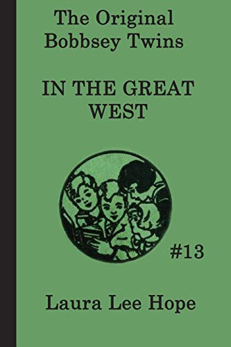 9781617203138: The Bobbsey Twins In the Great West (The Original Bobbsey Twins) (Volume 13)
