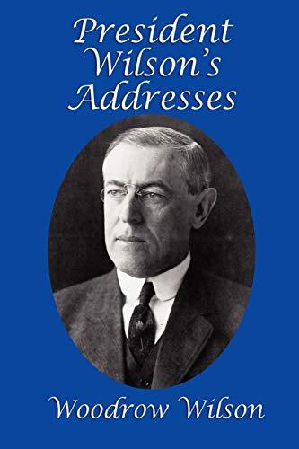 9781617203558: President Wilson's Addresses