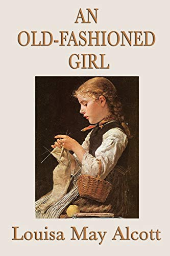 9781617203930: An Old-Fashioned Girl