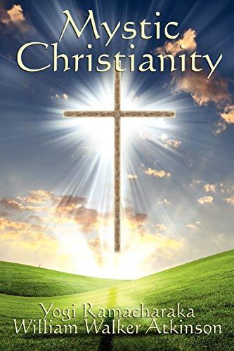 Mystic Christianity: William Walker Atkinson