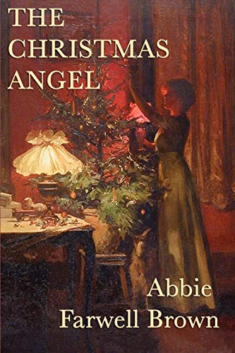 The Christmas Angel: Brown, Abbie Farwell