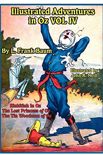 Illustrated Adventures in Oz Vol IV: Rinkitink in Oz, the Lost Princess of Oz, and the Tin Woodman of Oz (9781617205453) by L. Frank Baum