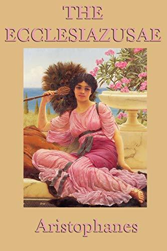 9781617205637: The Ecclesiazusae -0r- Women in Council