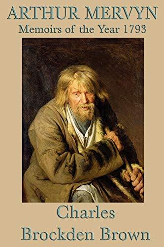 9781617205972: Arthur Mervyn -Or- Memoirs of the Year 1793