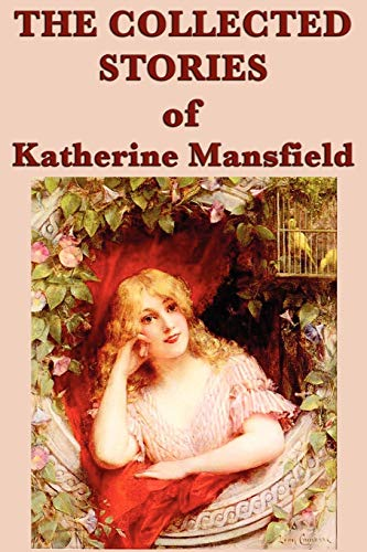 9781617206870: The Collected Stories of Katherine Mansfield
