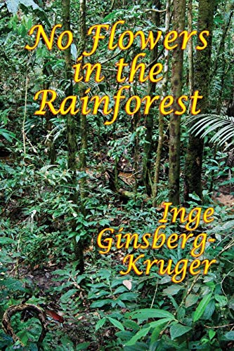 No Flowers in the Rainforest: Inge Ginsberg-Kruger