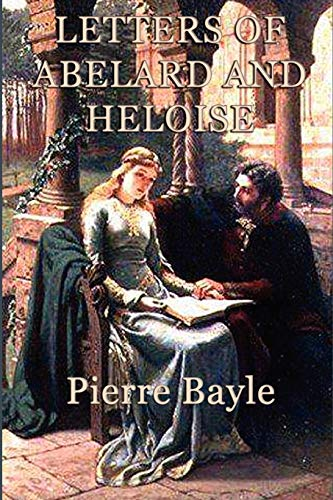 Letters of Abelard and Heloise: Pierre Bayle