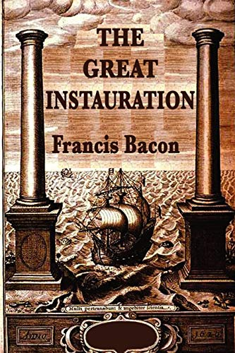 The Great Instauration: Sir Francis Bacon