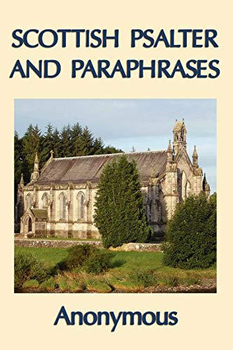 Scottish Psalter and Paraphrases: Anonymous