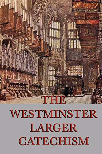 9781617208041: The Westminster Larger Catechism