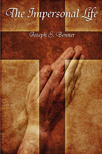 The Impersonal Life: Benner, Joseph S.