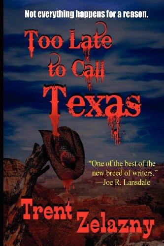 9781617208430: Too Late to Call Texas