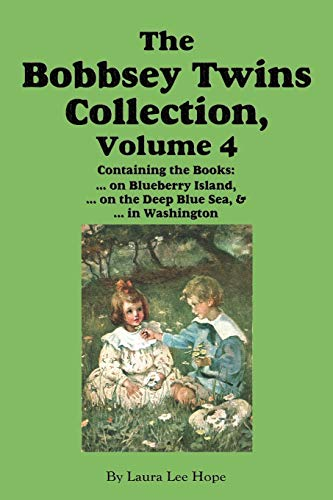 9781617208751: The Bobbsey Twins Collection, Volume 4: on Blueberry Island; on the Deep Blue Sea; in Washington