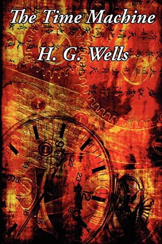 The Time Machine: Wells, H. G.