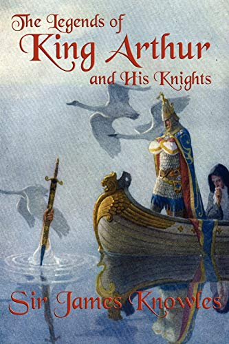 9781617209031: The Legends of King Arthur and His Knights