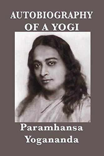 Autobiography of a Yogi - With Pictures: Paramhansa Yogananda