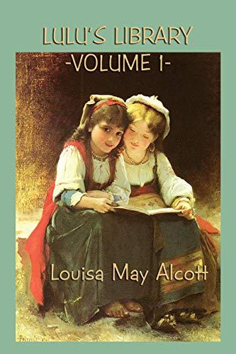 Lulu s Library Vol. 1 (Paperback): Louisa May Alcott