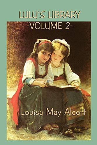 Lulu s Library Vol. 2 (Paperback): Louisa May Alcott