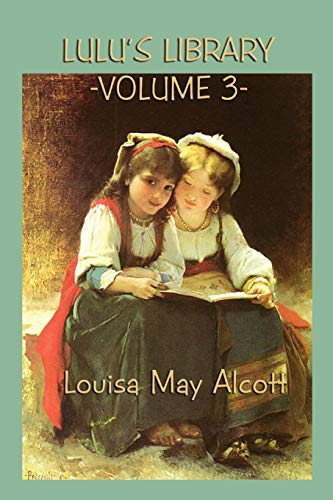 Lulu s Library Vol. 3 (Paperback): Louisa May Alcott