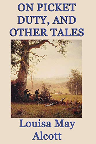 On Picket Duty, and Other Tales (1617209937) by Alcott, Louisa May