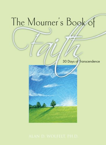 The Mourner's Book of Faith: 30 Days of Enlightenment (The Mourner's Book of Series): ...