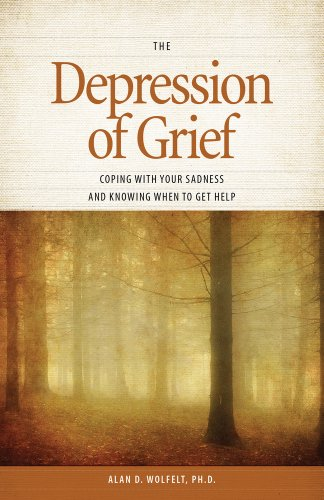 The Depression of Grief: Coping with Your Sadness and Knowing When to Get Help: Wolfelt PhD, Alan D...