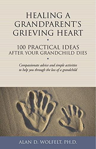 Healing a Grandparent s Grieving Heart (Paperback)