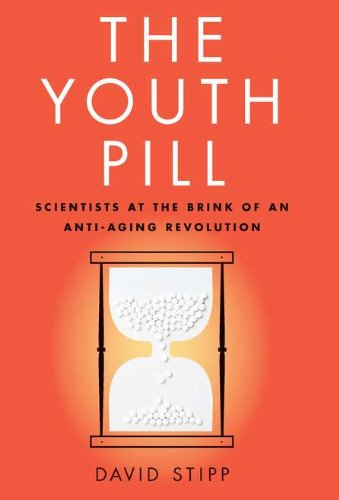 9781617230004: The Youth Pill: Scientists at the Brink of an Anti-Aging Revolution