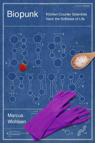 9781617230028: Biopunk: DIY Scientists Hack the Software of Life