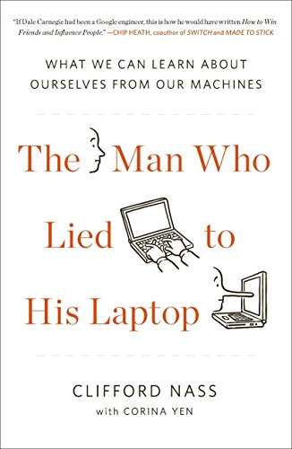 9781617230042: The Man Who Lied to His Laptop: What We Can Learn About Ourselves from Our Machines