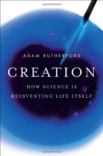 9781617230059: Creation: How Science Is Reinventing Life Itself