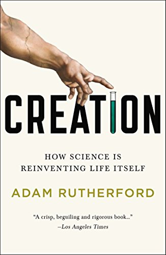 9781617230110: Creation: How Science Is Reinventing Life Itself