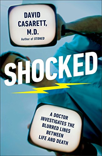 9781617230226: Shocked: A Doctor Investigates the Blurred Lines Between Life and Death