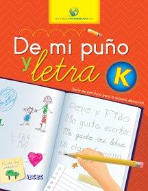 9781617250002: De mi puño y letra - Grado K (Serie de escritura para la escuela elemental grados del K-6)