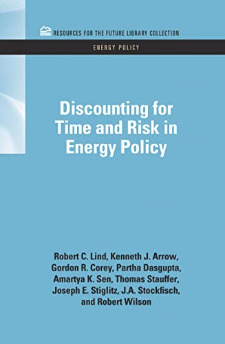 Discounting for Time and Risk in Energy Policy (RFF Energy Policy Set): Robert C. Lind