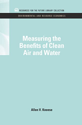 Measuring the Benefits of Clean Air and Water: Allen V. Kneese