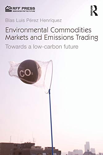 9781617260957: Environmental Commodities Markets and Emissions Trading: Towards a Low-Carbon Future