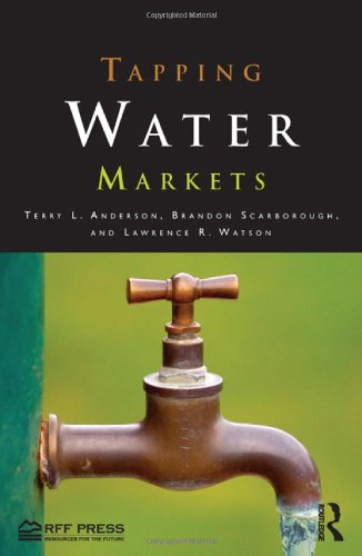 Tapping Water Markets: Anderson, Terry L.