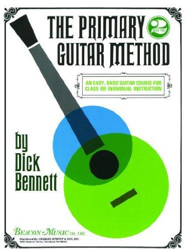 The Primary Guitar Method Book 2: Dick Bennett