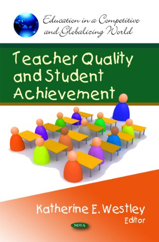 Teacher Quality and Student Achievement (Education in a Competitive and Globalizing World)