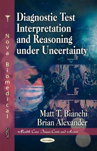 9781617282829: Diagnostic Test Interpretation and Reasoning Under Uncertainty (Health Care Issues, Costs and Access)