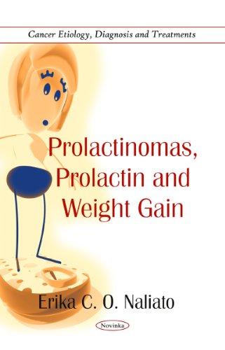 9781617282843: Prolactinomas, Prolactin & Weight Gain (Cancer Etiology, Diagnosis and Treatments) (Novinka)