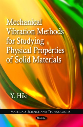 Mechanical Vibration Methods for Studying Physical Properties of Solid Materials (Materials Science...