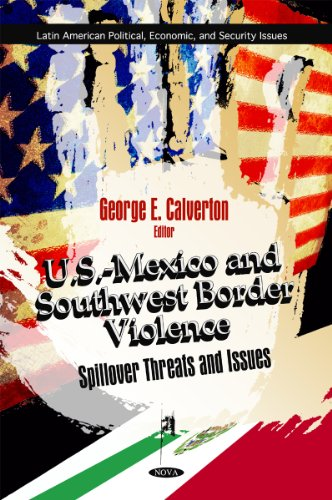 9781617285110: U.S.-Mexico and Southwest Border Violence: Spillover Threats and Issues (Latin American Political, Economic, and Security Issues)