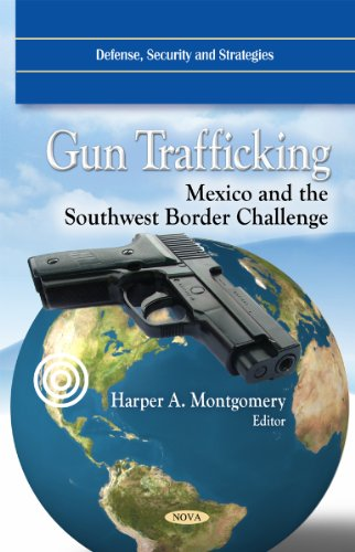 9781617285141: Gun Trafficking: Mexico and the Southwest Border Challenge (Defense Security and Strategies)